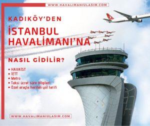 Kadıköyden istanbul havalimanına nasıl gidilir, Kadıköyden yeni havalimanına nasıl gidilir, Kadıköyden 3. Havalimanına nasıl gidilir, Kadıköy yeni havalimanı metro, 3. Havalimanı metro, istanbul yeni havalimanı metro hattı, Kadıköy Havaş, Kadıköy havaist, Kadıköyden 3. Havalimanı, Kadıköy istanbul havalimanı,Kadıköy 3. Havalimanı, yeni havalimanı nerede, 3. Havalimanı nerede, istanbul havalimanı nerede nasıl gidilir, 3. Havalimanına nasıl gidilir, Kadıköyden