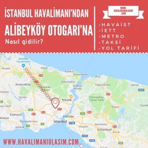istanbul havalimanından alibeyköy otogarına ulaşım